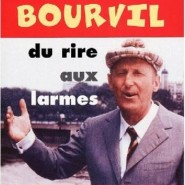 «Bourvil, du rire aux larmes»,  19 Octobre : Hall de la chanson, Paris