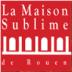 la Maison Sublime de Rouen : 2018 année faste