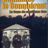 Guillaume le Conquérant, la saga du 7ème duc de Normandie