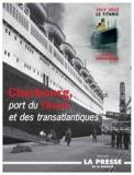 «Cherbourg, port du Titanic et des transatlantiques»
