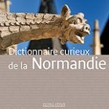 Le Dictionnaire curieux de la Normandie / Normandie Magazine